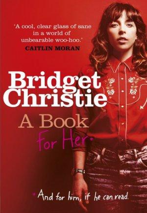 Bridget Christie A Book For Her book cover