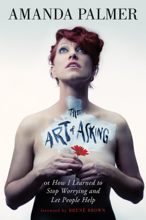Amanda Palmer Art of Asking book cover