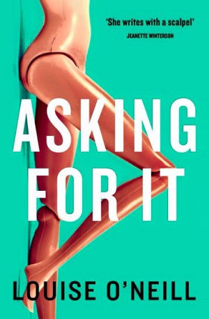 Asking For It Louise O'Neill book cover