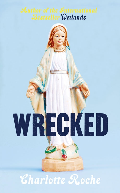 Cover of Wrecked by Charlotte Roche.jpg